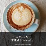 Low Carb Milk: THM Friendly (S)